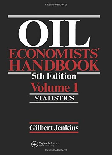 Oil Economists' Handbook: Statistics (Vol 1)