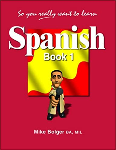 So You Really Want to Learn Spanish Book 1: Amazon co uk: Mike