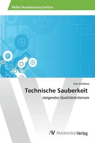 Technische Sauberkeit: steigendes Qualitätskriterium