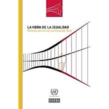 La hora de la igualdad: brechas por cerrar, caminos por abrir (Spanish Edition)