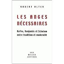 Anges nécessaires (Les): Kafka, Benjamin et Scholem entre...