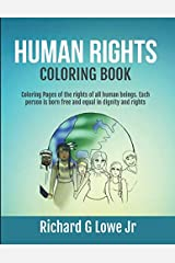 Human Rights Coloring Book: Coloring Pages of the rights of all human beings. Each person is born free and equal in dignity and rights (Coloring Books) (Volume 15) Paperback
