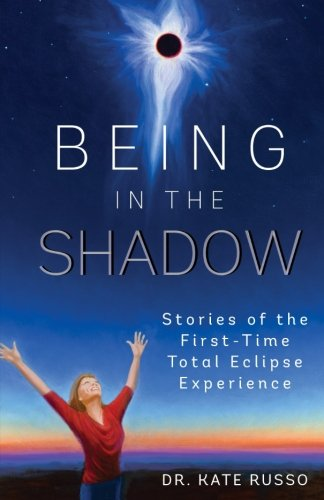 Russo Shadow (Being in the Shadow: Stories of the First-Time Total Eclipse Experience)