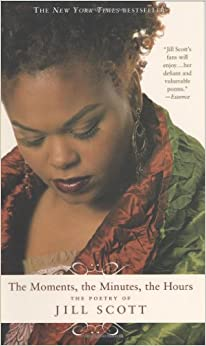 Image result for The Moments, the Minutes, the Hours: The Poetry of Jill Scott