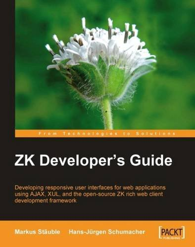 ZK Developer's Guide: Developing responsive user interfaces for web applications using Ajax, XUL, and the open source ZK rich web client development framework by Brand: Packt Publishing