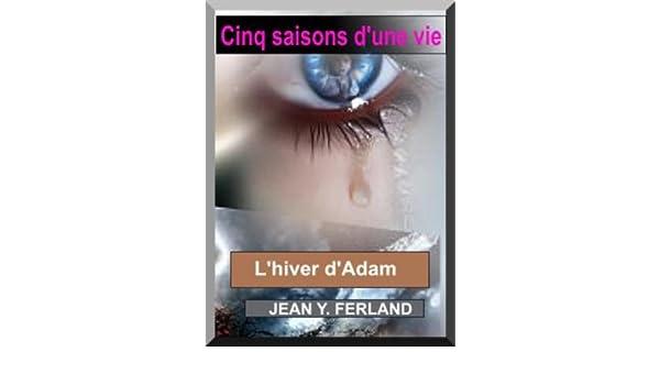 Lhiver dAdam (Cinq saisons dune vie t. 5) (French Edition)