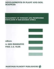 Management of Nitrogen and Phosphorus Fertilizers in Sub-Saharan Africa: Proceedings of a symposium, held in Lome, Togo, March 25–28, 1985