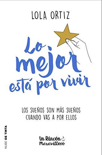 Lo mejor está por vivir (Nube de Tinta) por Lola Ortiz