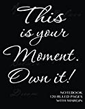 This Is Your Moment. Own It! - Notebook 120 Ruled Pages with Margin, Spicy Journals, 1499506961