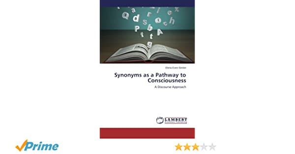Amazon com: Synonyms as a Pathway to Consciousness: A