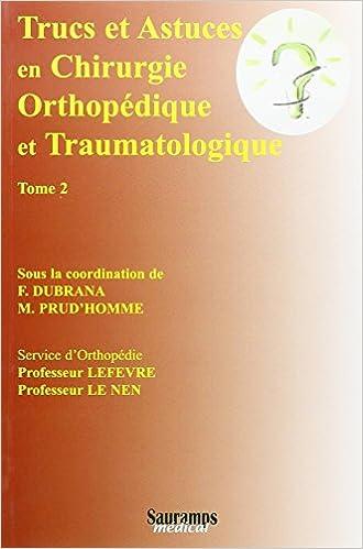 Livre gratuits en ligne Trucs et astuces en chirurgie orthopédique et traumatologique : Tome 2 pdf