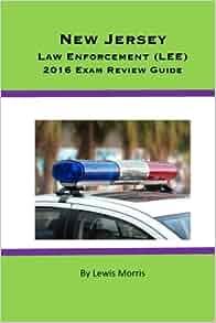 jersey law enforcement lee  exam review guide lewis morris  amazoncom