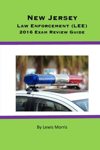 New Jersey Law Enforcement (LEE) 2016 Exam Review Guide (Book Of Civil Service Study Guide compare prices)
