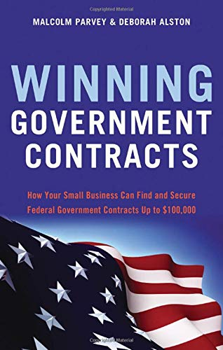 Download Winning Government Contracts: How Your Small Business Can Find and Secure Federal Government Contracts up to $100,000 PDF