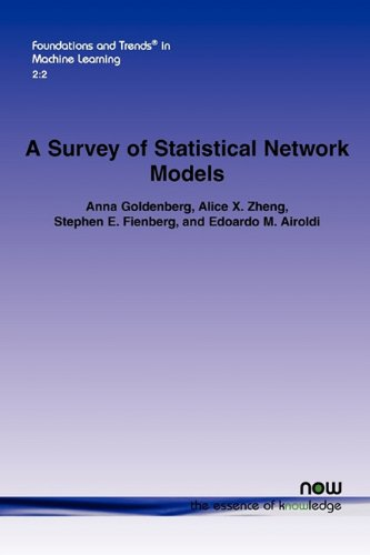 A Survey of Statistical Network Models (Foundations and Trends(r) in Machine Learning)