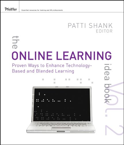The Online Learning Idea Book, Volume Two: Proven Ways to Enhance Technology-Based and Blended Learning