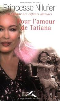 Book's Cover ofPour l'amour de Tatiana : La sultane des enfants malades