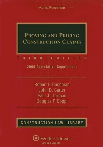 Proving and Pricing Construction Claims: 2008 Cumulative Supplement (Construction Law Library)