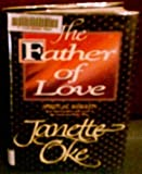 The Father of Love, Janette Oke, 1556610645
