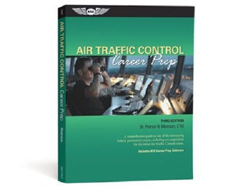 Air Traffic Control Career Prep: A Comprehensive Guide to One of the Best-Paying Federal Government Careers, Including Test Preparation for the Initial ATC Exams
