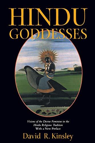 Hindu Goddesses: Visions of the Divine Feminine in the Hindu Religious Tradition (Hermeneutics: Studies in the History o