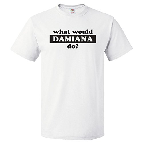 Damiana Tee (What Would Damiana Do? T Shirt Gift 2XL)