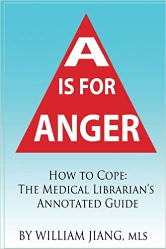 A is for Anger: How to Cope- The Medical Librarian's Annotated Guide