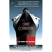 Cruise Confidential: A Hit Below the Waterline: Where the Crew Lives, Eats, Wars, and Parties  -  One Crazy Year Working on