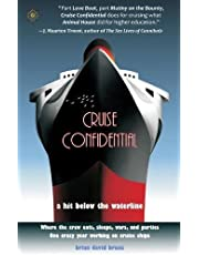 Cruise Confidential: A Hit Below the Waterline - Where the Crew Lives, Eats, Wars and Parties - One Crazy Year Working on Cruise Ships (Travelers' Tales)