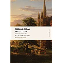 Theological Institutes: Two Volume Set