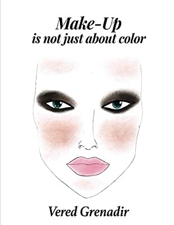 Make-Up is not just about color (English Edition) eBook: Vered ...