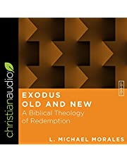 Exodus Old and New: A Biblical Theology of Redemption (Essential Studies in Biblical Theology Series, Book 2)