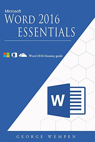 Microsoft Word 2016 Essentials: Word Essentials; Microsoft Word 2016 Bible (MsWord)