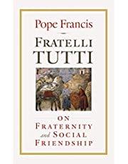Fratelli Tutti: On Fraternity and Social Friendship