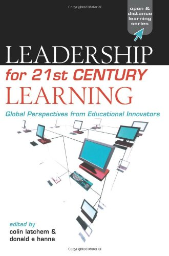Leadership for 21st Century Learning: Global Perspectives from International Experts (Open and Flexible Learning Series)