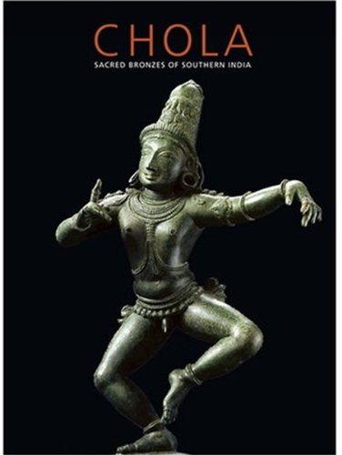 Chola: Sacred Bronzed of Southern India