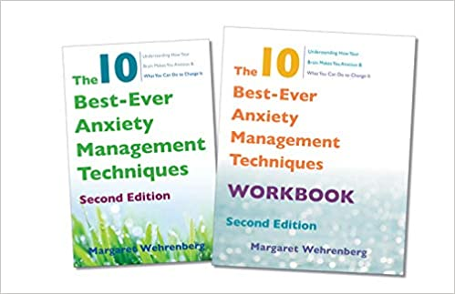 The 10 Best Ever Anxiety Management Techniques 2nd Edition Two Book Set Wehrenberg Psy D Margaret 9780393712827 Amazon Com Books