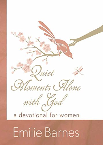 Quiet Moments Alone with God: A Devotional for Women (15 Minutes Alone With God Barnes)