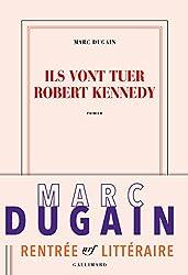 Ils Vont Tuer Robert Kennedy (Blanche) (French Edition)