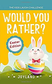 Kids Laugh Challenge - Would You Rather? Easter Edition: A Hilarious and Interactive Question Game Book for Boys and Girls A
