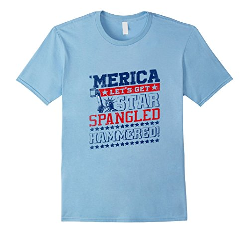 Mens Funny 'Merica Let's Get Star Spangled Hammered T-shirt Large Baby Blue