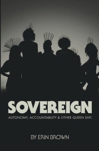 Sovereign: Autonomy, accountability, and other queen shit (Queen Sovereign)