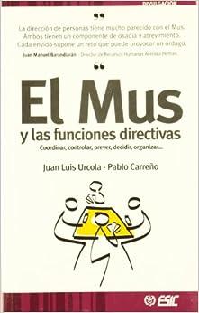 El Mus Y Las Funciones Directivas: Coordinar, Controlar, Prever, Decidir, Organizar por Juan Luis Urcola Tellería epub