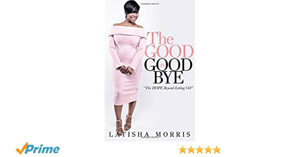 3d4c6b380 The Good in Goodbye: the hope beyond letting go Paperback – May 4, 2017