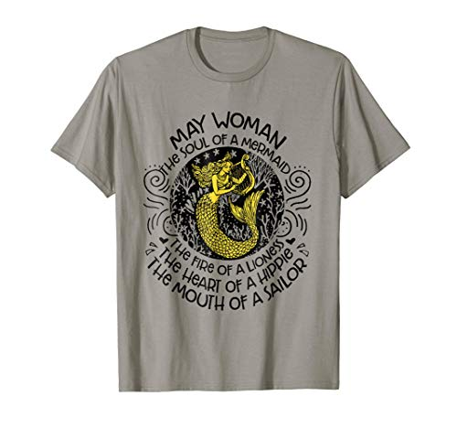 May Woman The Soul Of A Mermaid T-shirt Gift For -