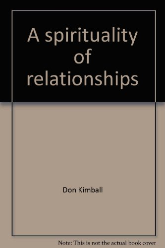 A spirituality of relationships (Power & presence series)