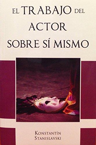 Descargar Libro Trabajo Del Actor Sobre Si Mismo Konstantin Stanislavski