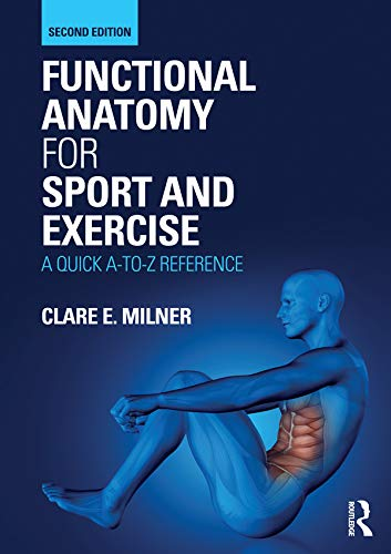 Functional Anatomy for Sport and Exercise: A Quick A-to-Z Reference (Anatomy Of The Knee Muscles And Ligaments)