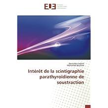 Intérêt de la scintigraphie parathyroïdienne de soustraction