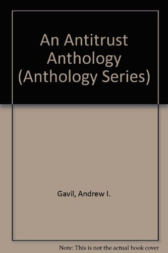 An Antitrust Anthology (Anthology Series) by Andrew I. Gavil (2003-03-12)
